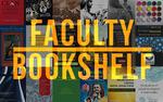 Faculty Bookshelf
