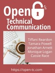 Open Technical Communication by Tiffani Reardon, Tamara Powell, Jonathan Arnett, Monique Logan, and Cassandra Race