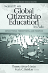 Research on Global Citizenship Education in Asia: Conceptions, Perceptions, and Practice by Theresa Alviar and Mark C. Baildon