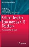 Science Teacher Educators as K-12 Teachers: Practicing what we teach