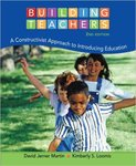 Building Teachers: A Constructivist Approach to Introducing Education by David J. Martin and Kimberly S. Loomis