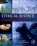 Ethical Justice: Applied Issues for Criminal Justice Students and Professionals, 1st Edition