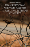 Transnational Activism and the Israeli-Palestinian Conflict by Maia Hallward
