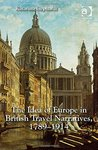 The Idea of Europe in British Travel Narratives, 1789-1914 by Katarina Gephardt
