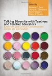 Talking Diversity with Teachers and Teacher Educators: Exercises and Critical Conversations Across the Curriculum by Barbara C. Cruz, Cheryl R. Ellerbrock, Anete Vásquez, and Elaine V. Howes