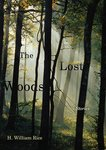 The Lost Woods: Stories by H. William Rice