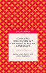 Scholarly Publication in a Changing Academic Landscape: Models for Success by Letizia M. Guglielmo and Lynée Lewis Gaillet
