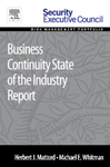 Business Continuity State of the Industry Report, 1st Edition by Herbert J. Mattord and Michael E. Whitman