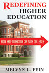 Redefining Higher Education: How Self-Direction Can Save Colleges by Melvyn L. Fein