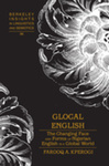 Glocal English: The Changing Face and Forms of Nigerian English in a Global World by Farooq A. Kperogi
