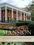 Memories of the Mansion: The Story of Georgia's Governor's Mansion by Sandra D. Deal, Jennifer W. Dickey, Catherine M. Lewis, and Betty Foy Sanders
