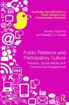 Public Relations and Participatory Culture: Fandom, Social Media and Community Engagement by Amber Hutchins and Natalie T.J. Tindall