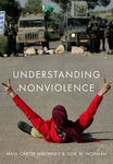 Understanding Nonviolence by Maia Hallward and Julie M. Norman
