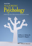 Majoring in Psychology: Achieving Your Educational and Career Goals, 2nd Edition by Jeffrey L. Helms and Daniel T. Rogers