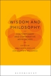 Wisdom and Philosophy: Contemporary and Comparative Approaches