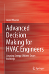 Advanced Decision Making for HVAC Engineers: Creating Energy Efficient Smart Buildings