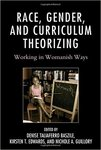 Race, Gender, and Curriculum: Theorizing Working in Womanish Ways