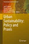 Urban Sustainability: Policy and Praxis by Jay D. Gatrell, Ryan R. Jensen, Mark W. Patterson, and Nancy Hoalst-Pullen