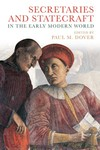 Secretaries and Statecraft in the Early Modern World