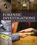 Forensic Investigations: An Introduction, 1st Edition by Brent Turvey and Stan Crowder