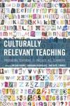 Culturally Relevant Teaching: Preparing Teachers to Include All Learners by Megan Adams, Sanjuana Rodriguez, and Kate Zimmer