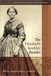 The Elizabeth Keckley Reader: Volume 2 by Sheila Smith McKoy