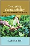 Everyday Sustainability: Gender Justice and Fair Trade Tea in Darjeeling by Debarati Sen