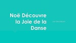Level 3: Noe decrouve la joie de la danse / Noe finds the joy of dancing by Olivia Bryant