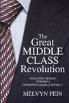 The Great Middle Class Revolution: Our Long March Toward a Professionalized Society by Melvyn L. Fein