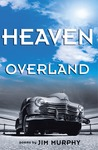 Heaven Overland by Jim Murphy