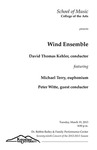 Wind Ensemble featuring Michael Terry, euphonium and Peter Witte, guest conductor