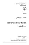 Junior Recital: Robert Nicholas Dixon, trombone