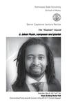 Senior Capstone Lecture Recital: J. Jakari Rush, composer and pianist
