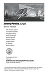 Senior Recital: Jeremy Perkins, trumpet by Jeremy Perkins, Eric Jenkins, Douglas Lindsey, Jacob Greifinger, Michael Brown, Andrew Olsen, Jordyn Mader, Eli Rickles, and Andrew Berry