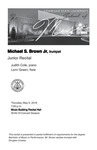 Junior Recital: Michael S. Brown Jr, trumpet by Michael S. Brown Jr., Judith Cole, and Lorin Green