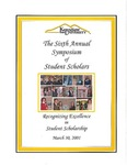 2001 - The Sixth Annual Symposium of Student Scholars