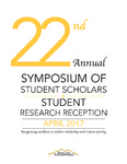 2017 - The Twenty-second Annual Symposium of Student Scholars