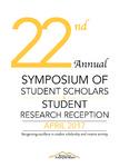 2017 - The Twenty-second Annual Symposium of Student Scholars